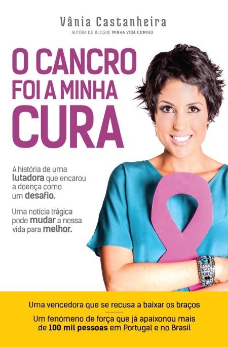 LIVRO - O CANCRO FOI A MINHA CURA